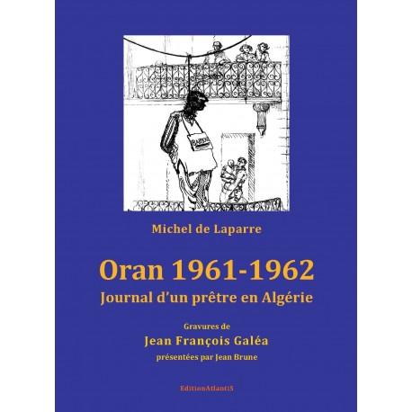Oran 1961-1962. Journal d'un prêtre en Algérie