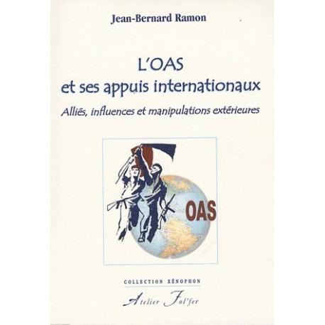 L'OAS et ses appuis internationaux. Alliés, influences et manipulations extérieures
