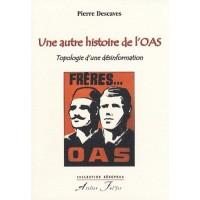 Une autre histoire de l'OAS. Topologie d'une désinformation