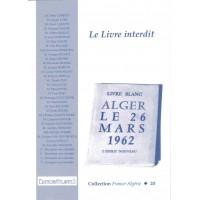 Livre blanc. Alger, le 26 mars 1962 : la fusillade de la rue d'Isly