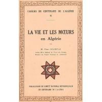 Cahier X: La vie et les moeurs en Algérie