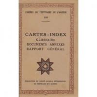 Cahier XII: Cartes et Index - Glossaire- Documents annexes- Rapport général