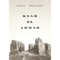 Ksar el ahmar ou Une vie de colon dans le sud tunisien - TOME 2
