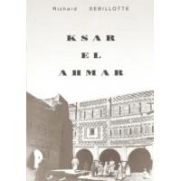 Ksar el ahmar ou Une vie de colon dans le sud tunisien - TOME 3