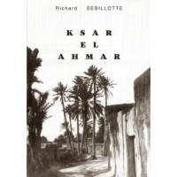 Ksar el ahmar ou Une vie de colon dans le sud tunisien - TOME 4