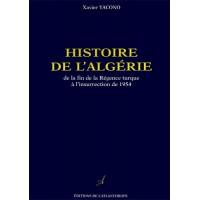 HISTOIRE DE L'ALGERIE, de la fin de la Régence turque à l'insurrection de 1954