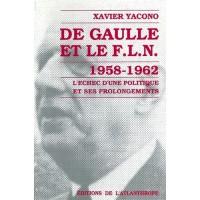 De Gaulle et le FLN  1958-1962