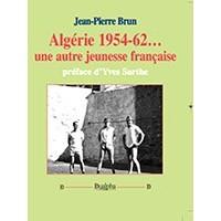 Algérie 1954-62...Une autre jeunesse française