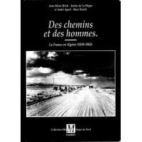 Des chemins et des Hommes - La France en Algérie (1830-1962)