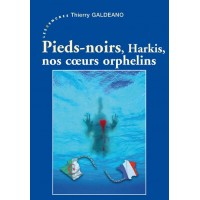 Pieds-Noirs, Harkis, nos coeurs orphelins