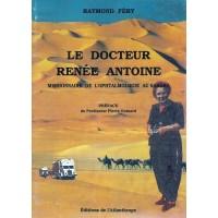 LE DOCTEUR RENEE ANTOINE Missionnaire d'ophtalmologie au  Sahara