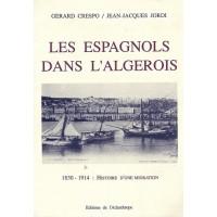 Les espagnols dans l'Algérois 1830-1914: histoire d'une migration