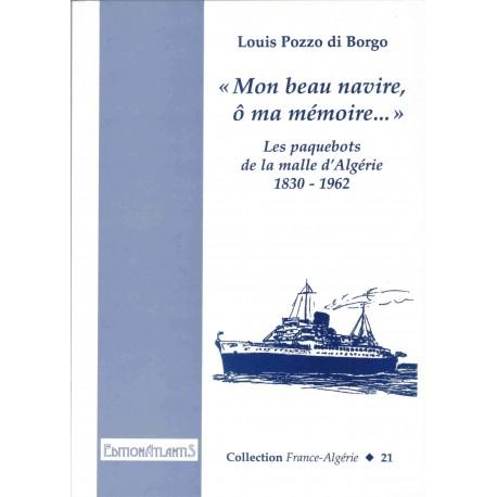 « Mon beau navire, ô ma mémoire... » Les paquebots de la malle d'Algérie (1830-1962)