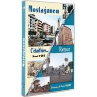 Mostaganem - C'était hier...et Retour à Mostaganem