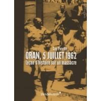 Oran, 5 juillet 1962. Leçon d'histoire sur un massacre.